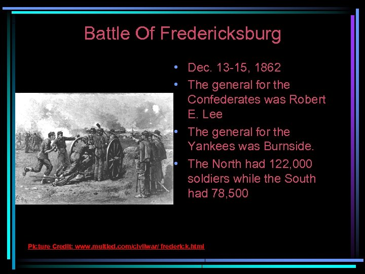 Battle Of Fredericksburg • Dec. 13 -15, 1862 • The general for the Confederates