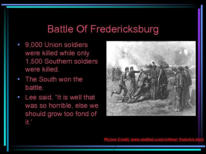 Battle Of Fredericksburg • 9, 000 Union soldiers were killed while only 1, 500