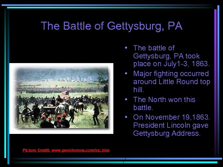 The Battle of Gettysburg, PA • The battle of Gettysburg, PA took place on