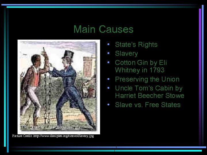 Main Causes • State's Rights • Slavery • Cotton Gin by Eli Whitney in