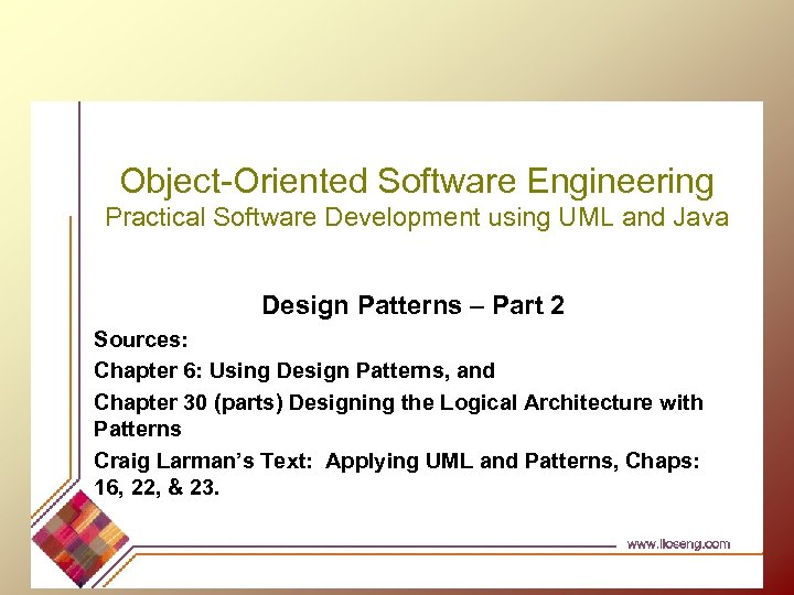 Object-Oriented Software Engineering Practical Software Development using UML and Java Design Patterns – Part