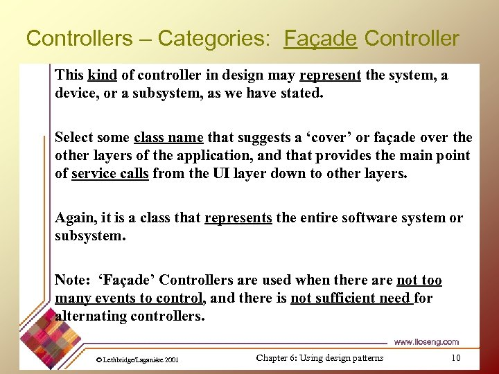 Controllers – Categories: Façade Controller This kind of controller in design may represent the