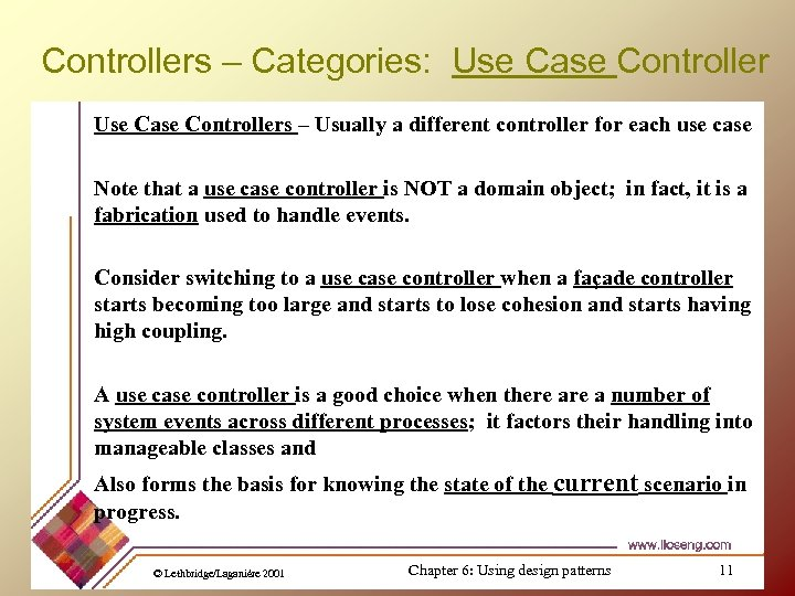 Controllers – Categories: Use Case Controllers – Usually a different controller for each use