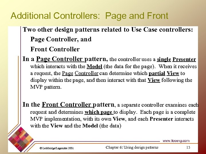 Additional Controllers: Page and Front Two other design patterns related to Use Case controllers:
