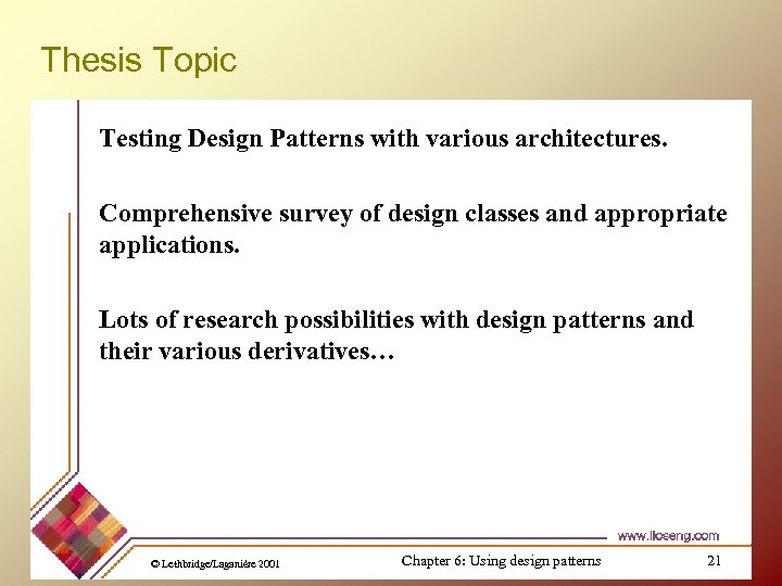 Thesis Topic Testing Design Patterns with various architectures. Comprehensive survey of design classes and