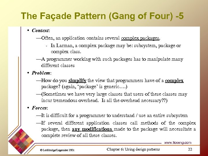 The Façade Pattern (Gang of Four) -5 • Context: —Often, an application contains several