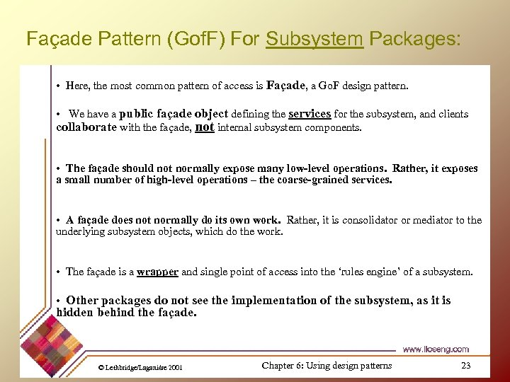 Façade Pattern (Gof. F) For Subsystem Packages: • Here, the most common pattern of