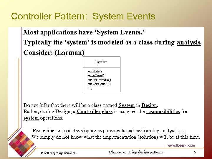 Controller Pattern: System Events Most applications have 'System Events. ' Typically the 'system' is