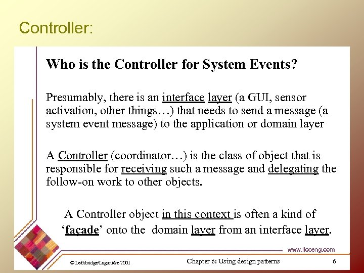 Controller: Who is the Controller for System Events? Presumably, there is an interface layer