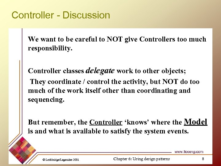 Controller - Discussion We want to be careful to NOT give Controllers too much
