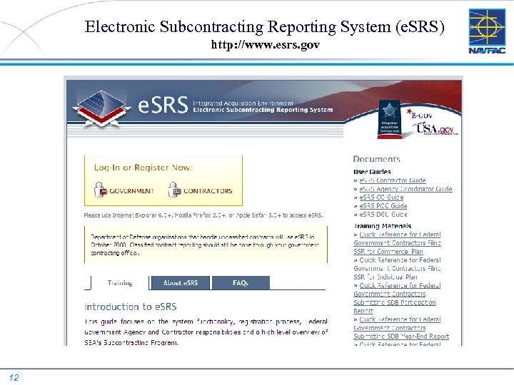 Electronic Subcontracting Reporting System (e. SRS) http: //www. esrs. gov 12