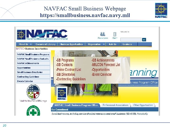 NAVFAC Small Business Webpage https: //smallbusiness. navfac. navy. mil 20
