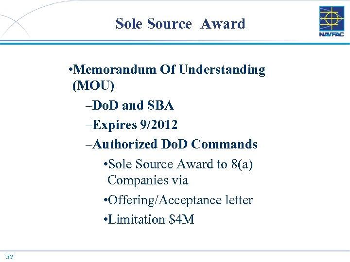 Sole Source Award • Memorandum Of Understanding (MOU) –Do. D and SBA –Expires 9/2012
