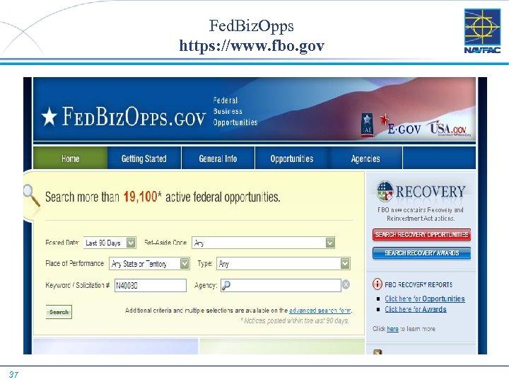 Fed. Biz. Opps https: //www. fbo. gov 37
