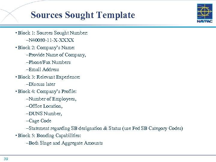 Sources Sought Template • Block 1: Sources Sought Number: –N 40080 -11 -X-XXXX •