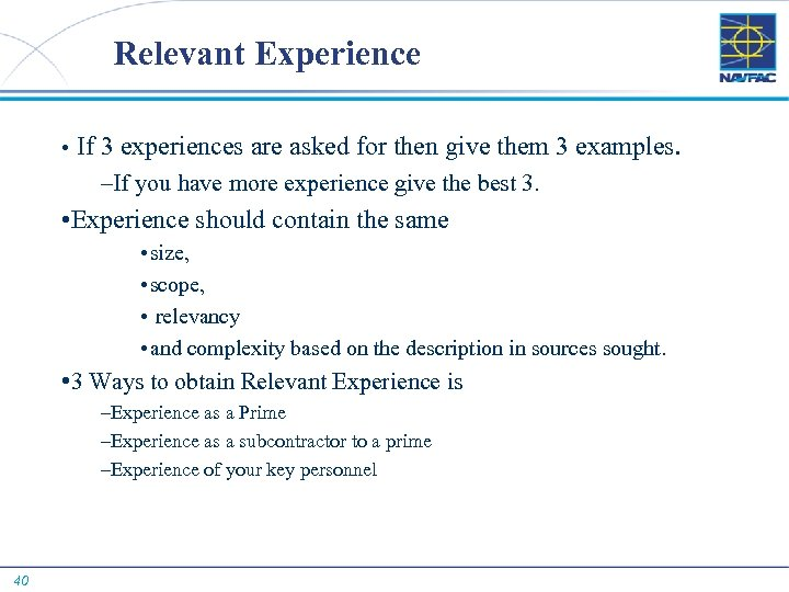 Relevant Experience • If 3 experiences are asked for then give them 3 examples.