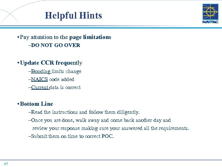 Helpful Hints • Pay attention to the page limitations –DO NOT GO OVER •