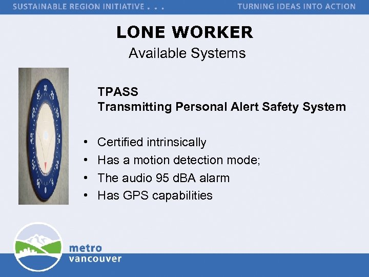 LONE WORKER Available Systems TPASS Transmitting Personal Alert Safety System • • Certified intrinsically
