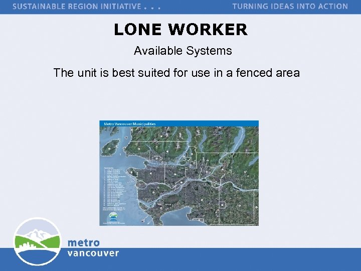 LONE WORKER Available Systems The unit is best suited for use in a fenced