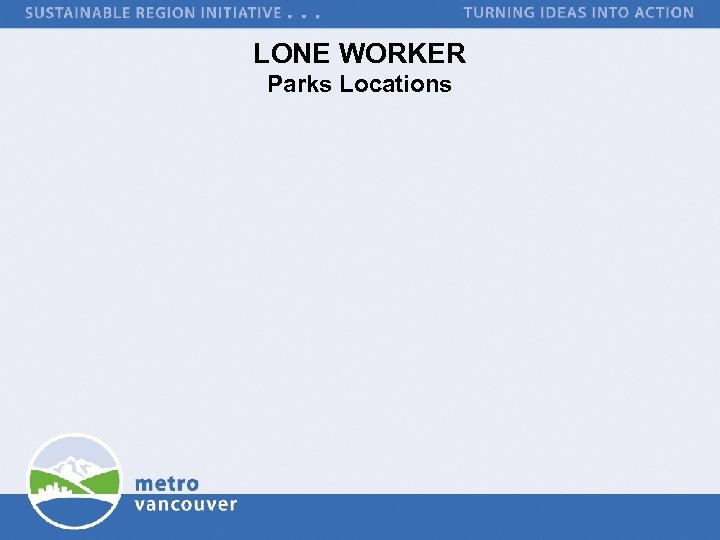 LONE WORKER Parks Locations
