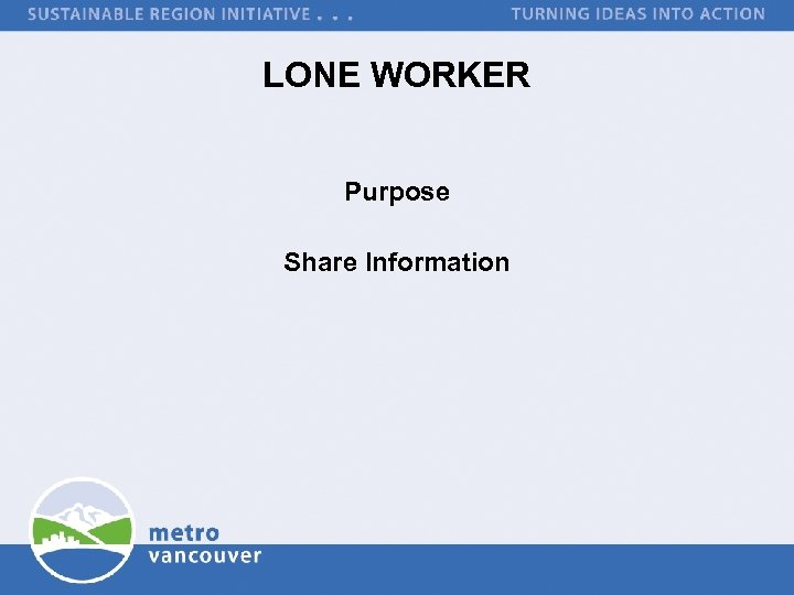 LONE WORKER Purpose Share Information