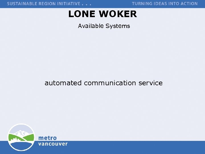 LONE WOKER Available Systems automated communication service