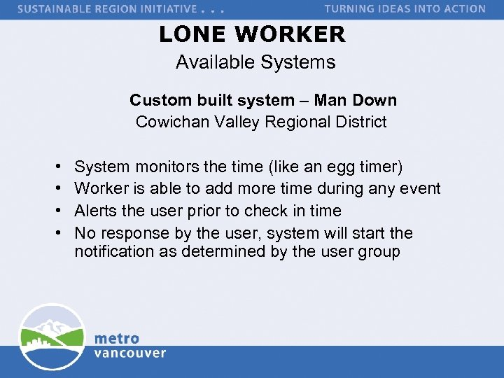 LONE WORKER Available Systems Custom built system – Man Down Cowichan Valley Regional District