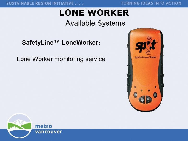 LONE WORKER Available Systems Safety. Line™ Lone. Worker: Lone Worker monitoring service