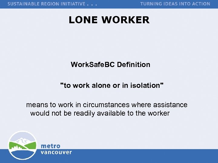 LONE WORKER Work. Safe. BC Definition