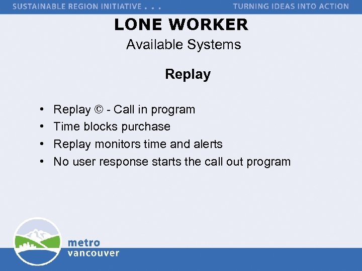 LONE WORKER Available Systems Replay • • Replay © - Call in program Time