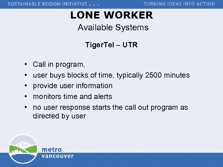 LONE WORKER Available Systems Tiger. Tel – UTR • • • Call in program,