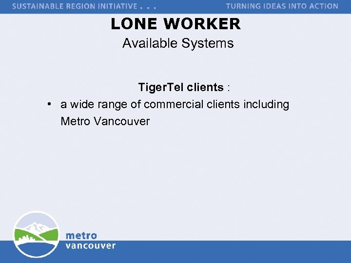 LONE WORKER Available Systems Tiger. Tel clients : • a wide range of commercial