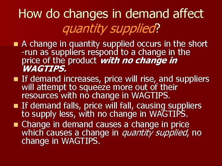 How do changes in demand affect quantity supplied? n A change in quantity supplied