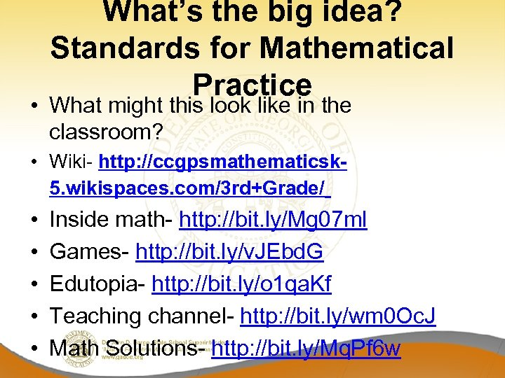 What's the big idea? Standards for Mathematical Practice • What might this look like