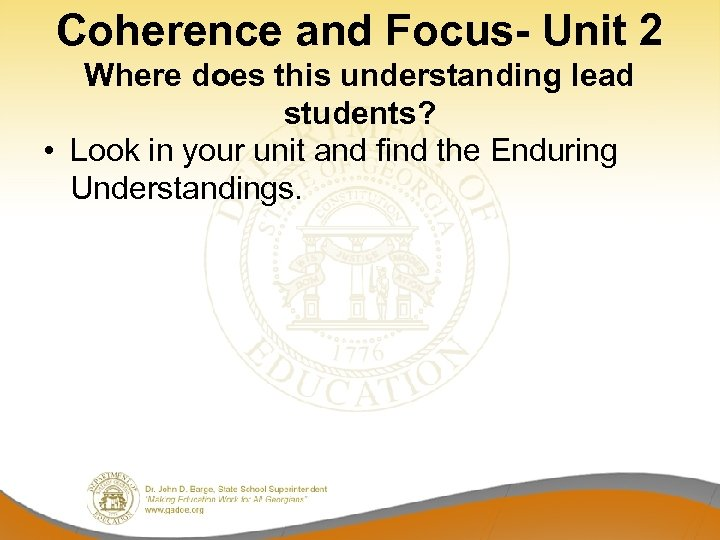 Coherence and Focus- Unit 2 Where does this understanding lead students? • Look in