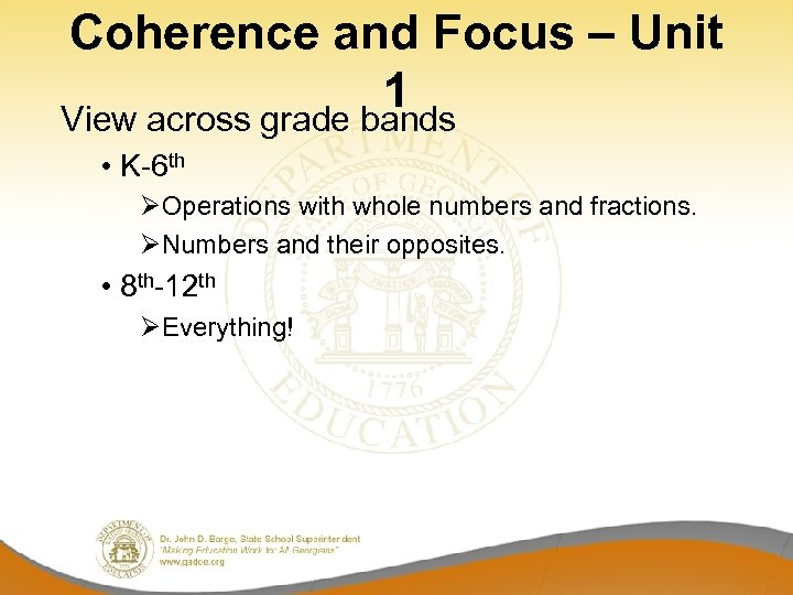Coherence and Focus – Unit 1 View across grade bands • K-6 th ØOperations