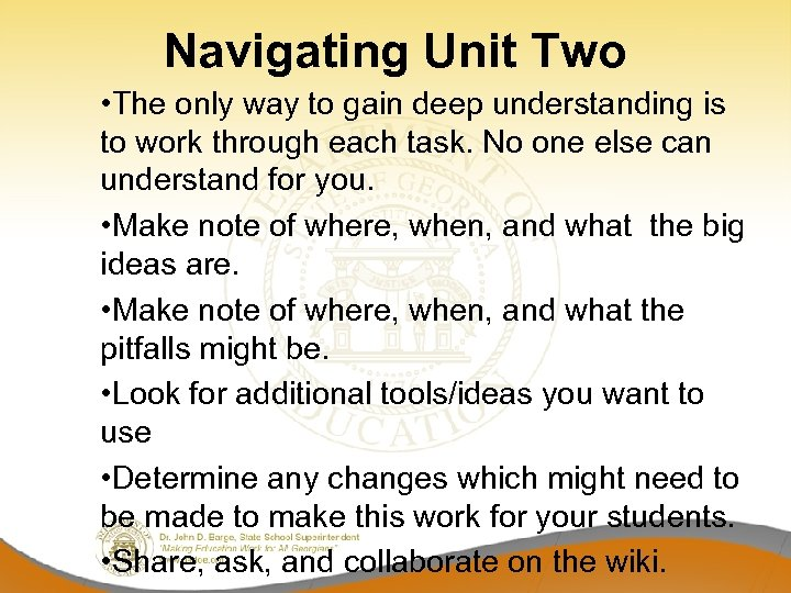 Navigating Unit Two • The only way to gain deep understanding is to work