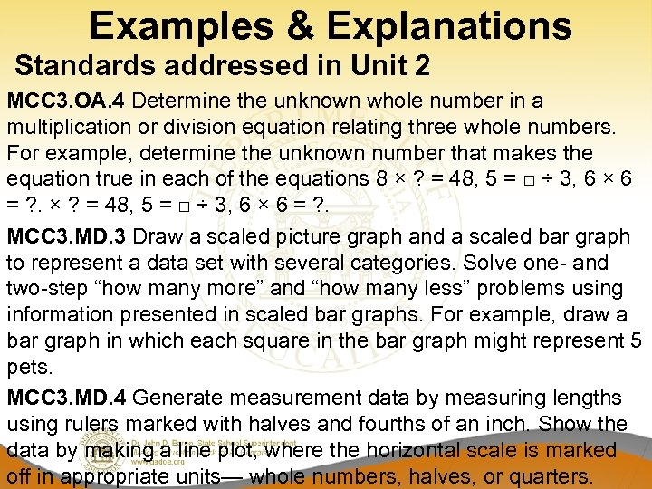 Examples & Explanations Standards addressed in Unit 2 MCC 3. OA. 4 Determine the