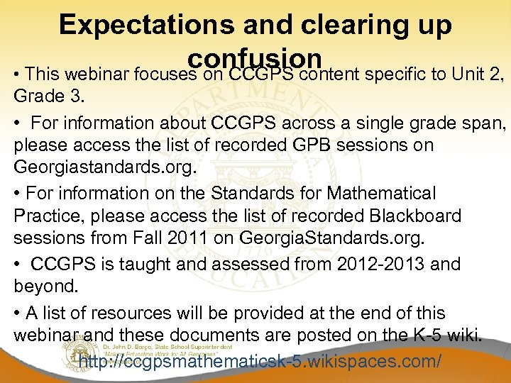 Expectations and clearing up confusion • This webinar focuses on CCGPS content specific to