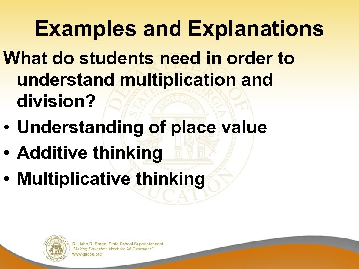 Examples and Explanations What do students need in order to understand multiplication and division?