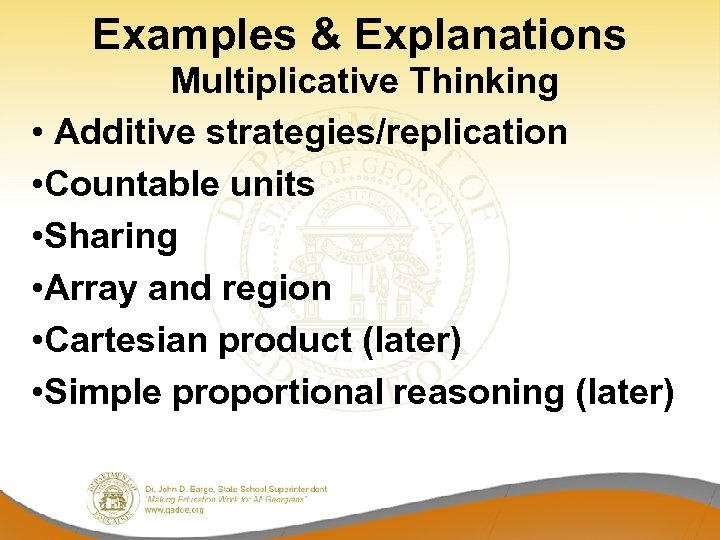Examples & Explanations Multiplicative Thinking • Additive strategies/replication • Countable units • Sharing •
