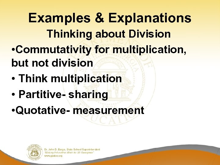 Examples & Explanations Thinking about Division • Commutativity for multiplication, but not division •