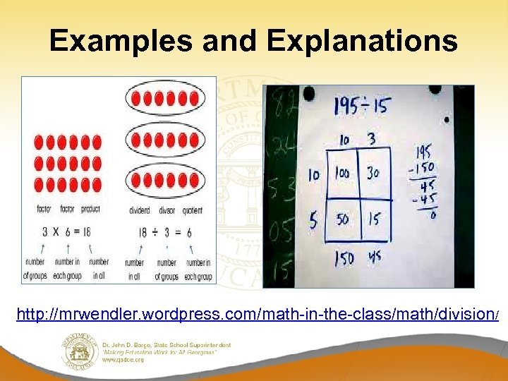 Examples and Explanations http: //mrwendler. wordpress. com/math-in-the-class/math/division/