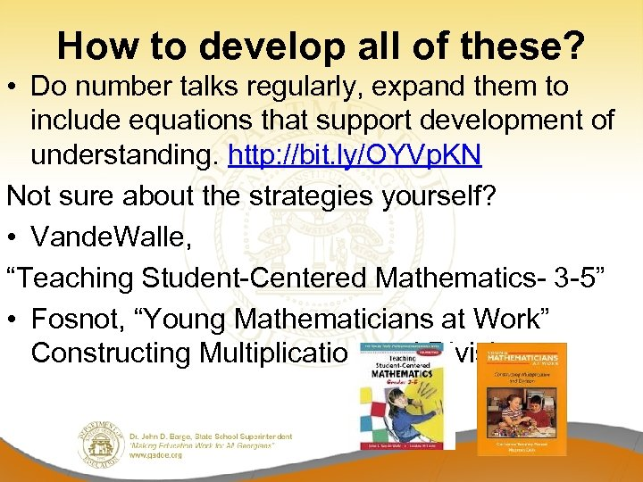 How to develop all of these? • Do number talks regularly, expand them to