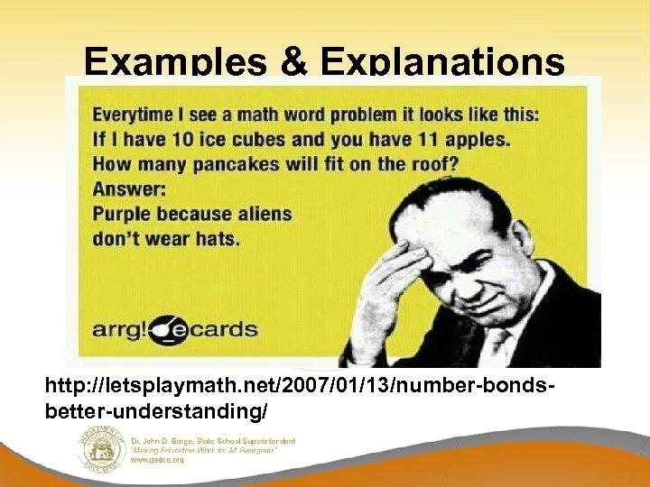 Examples & Explanations http: //letsplaymath. net/2007/01/13/number-bondsbetter-understanding/