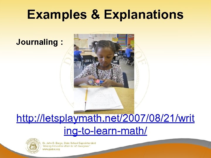 Examples & Explanations Journaling : http: //letsplaymath. net/2007/08/21/writ ing-to-learn-math/