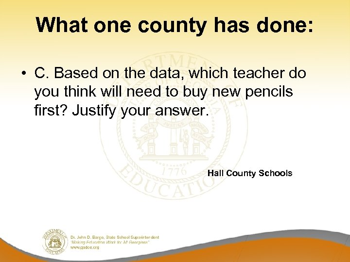 What one county has done: • C. Based on the data, which teacher do