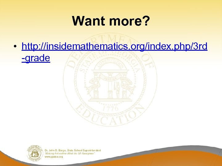 Want more? • http: //insidemathematics. org/index. php/3 rd -grade