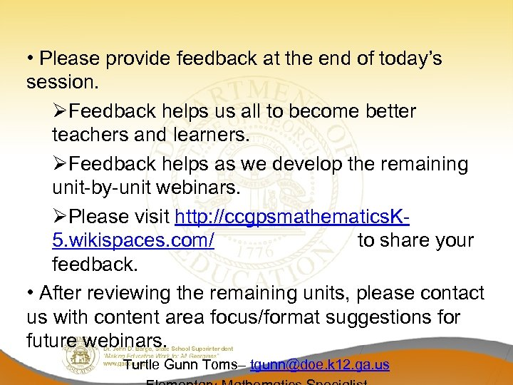 • Please provide feedback at the end of today's session. ØFeedback helps us