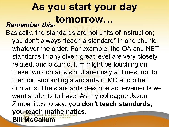 As you start your day tomorrow… Remember this- Basically, the standards are not units